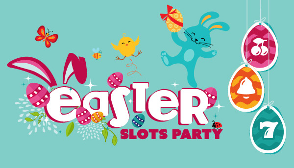 EASTER SLOTS PARTY